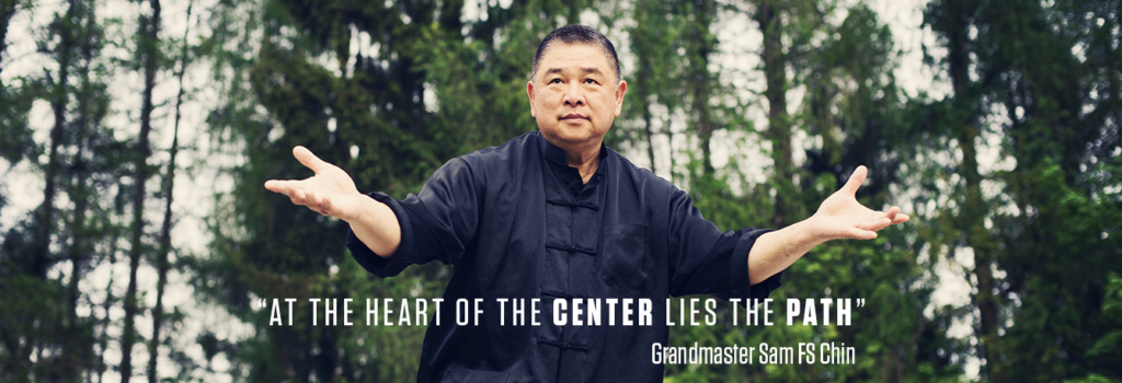 at the heart of the center lies the path - Grandmaster Sam Chin